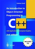 An Introduction to Object-Oriented Programming in C++: With Applications in Computer Graphics