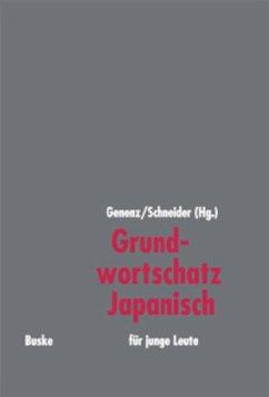 Grundwortschatz Japanisch für junge Leute - Genenz, Kay;Schneider, Roland