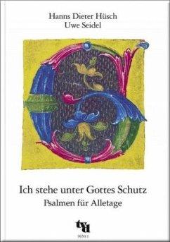 Ich stehe unter Gottes Schutz - Hüsch, Hanns Dieter; Seidel, Uwe