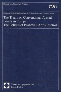 The Treaty on Conventional Armed Forces in Europe: The Politics of Post-Wall Arms Control