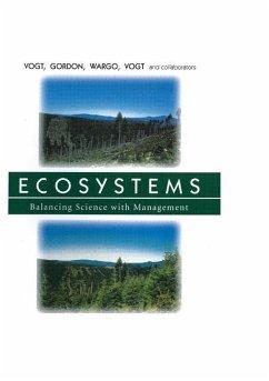 Ecosystems - Asbjornsen, Heidi; Clark, Heidi J.; Gordon, John; Keeton, William S.; O'Hara, Jennifer L.; Palmiotto, Peter A.; Patel-Weynand, Toral; Vogt, Daniel; Vogt, Kristiina; Wargo, John; Witten, Evie