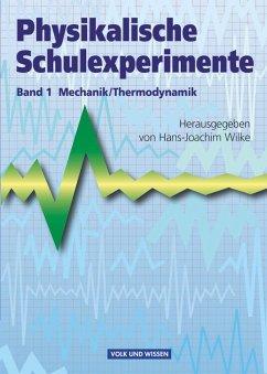 Physikalische Schulexperimente 1 Mechanik / Thermodynamik - Jablko, Leon;Krug, Wolfgang;Wilke, Hans-Joachim
