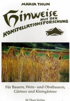 Hinweise aus der Konstellationsforschung für Bauern, Weinbauern, Gärtner und Kleingärtner - Thun, Maria