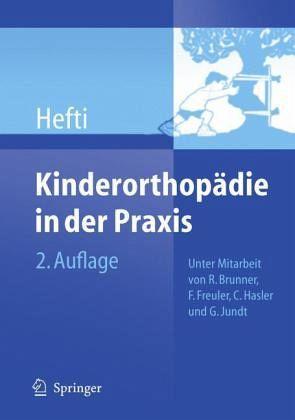 Kinderorthopädie in der Praxis - Hefti, Fritz