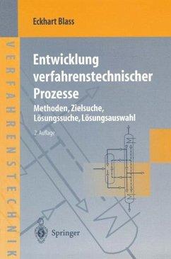 Entwicklung verfahrenstechnischer Prozesse - Blaß, Eckhart