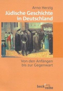 Jüdische Geschichte in Deutschland - Herzig, Arno