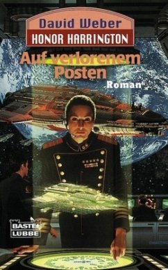 Auf verlorenem Posten / Honor Harrington Bd.1 - Weber, David