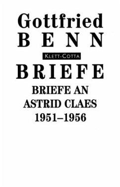 Briefe, 6 Bde. in 7 Tl.-Bdn. / Briefe an Astrid Claes 1951-1956 - Benn, Gottfried