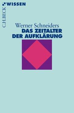 Das Zeitalter der Aufklärung - Schneiders, Werner