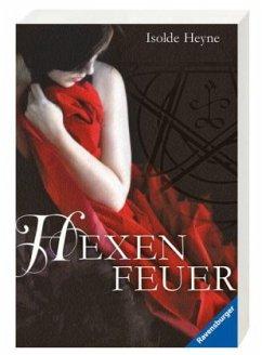 Hexenfeuer - Heyne, Isolde