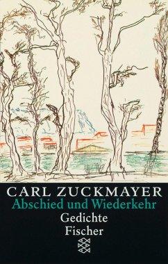 Abschied und Wiederkehr - Zuckmayer, Carl