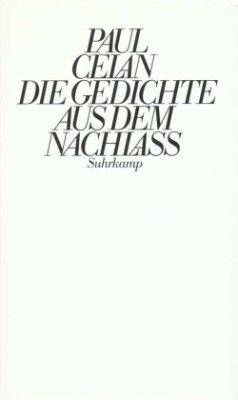 Die Gedichte aus dem Nachlaß - Celan, Paul