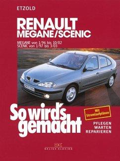So wird's gemacht. Renault Megane, Coach, Classic ab 1/96 - Etzold, Rüdiger