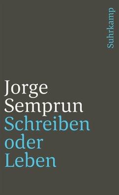 Schreiben oder Leben - Semprún, Jorge