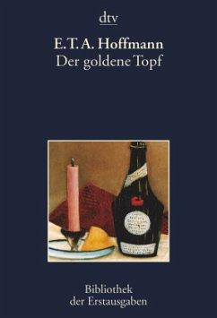Der goldene Topf - Hoffmann, E. T. A.