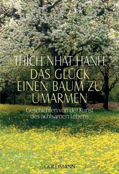 Das Glück, einen Baum zu umarmen - Thich Nhat Hanh
