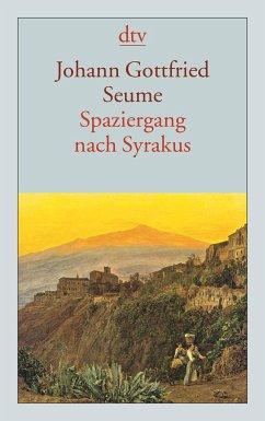 Spaziergang nach Syrakus im Jahre 1802 - Seume, Johann G.