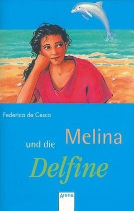 Melina und die Delfine - De Cesco, Federica