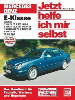 Mercedes-Benz E-Klasse Benziner ab Mai 1995. Jetzt helfe ich mir selbst - Korp, Dieter