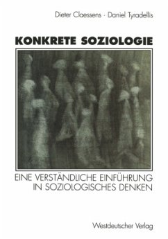 Konkrete Soziologie - Claessens, Dieter; Tyradellis, Daniel