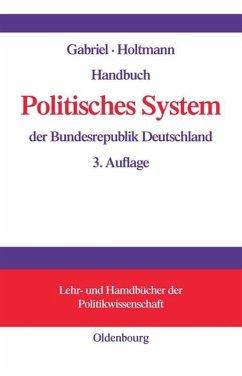 Handbuch Politisches System der Bundesrepublik Deutschland - Gabriel, Oscar W. / Holtmann, Everhard (Hgg.)