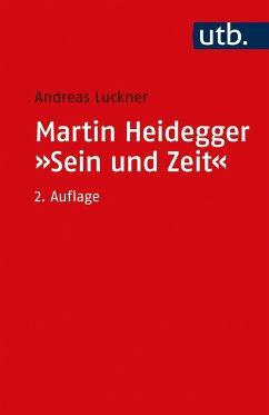 Martin Heidegger: Sein und Zeit - Luckner, Andreas