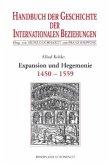 Handbuch der Geschichte der Internationalen Beziehungen 1. Die spätmittelalterliche Res publica christiana und ihr Zerfall (1450-1559)