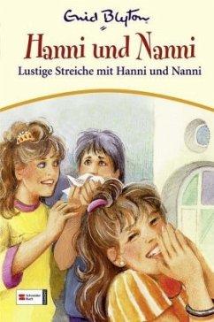 Lustige Streiche mit Hanni und Nanni / Hanni und Nanni Bd.11 - Blyton, Enid