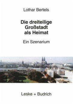 Die dreiteilige Großstadt als Heimat - Bertels, Lothar