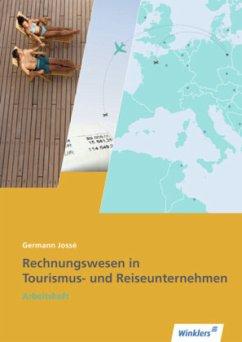 Rechnungswesen in Tourismus- und Reiseunternehmen, Arbeitsheft - Jossé, Germann