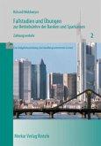 Fallstudien und Übungen zur Betriebslehre der Banken und Sparkassen