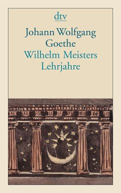 Wilhelm Meisters Lehrjahre - Goethe, Johann Wolfgang von