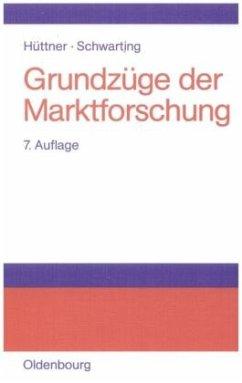 Grundzüge der Marktforschung - Hüttner, Manfred; Schwarting, Ulf