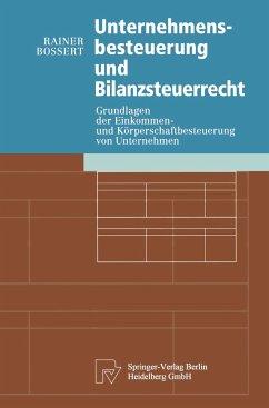 Unternehmensbesteuerung und Bilanzsteuerrecht - Bossert, Rainer