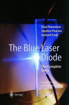 The Blue Laser Diode - Nakamura, Shuji;Pearton, Stephen;Fasol, Gerhard