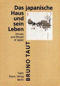 Das japanische Haus und sein Leben - Taut, Bruno