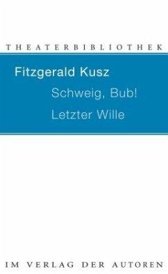 Schweig, Bub! / Letzter Wille - Kusz, Fitzgerald