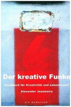 Der kreative Funke - Jeanmaire, Alexander