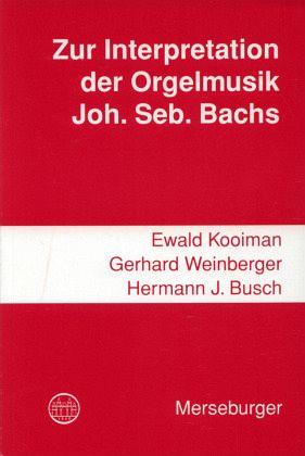 zur interpretation der orgelmusik johann sebastian bachs von ewald kooiman gerhard weinberger. Black Bedroom Furniture Sets. Home Design Ideas