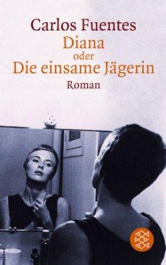 Diana oder Die einsame Jägerin - Fuentes, Carlos