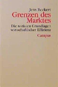 Grenzen des Marktes - Beckert, Jens