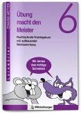 Übung macht den Meister. Rechtschreib-Trainingskurs 6. Druckschrift. RSR 2006