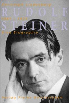 Rudolf Steiner. Eine Biographie - Lindenberg, Christoph