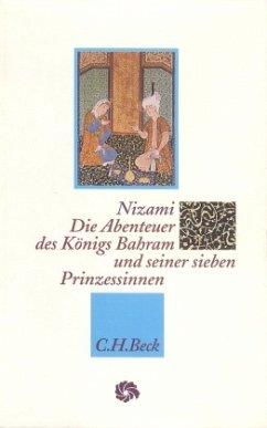 Die Abenteuer des Königs Bahram und seiner sieben Prinzessinnen - Nizami