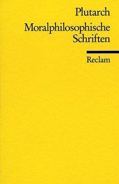 Moralphilosophische Schriften - Plutarch