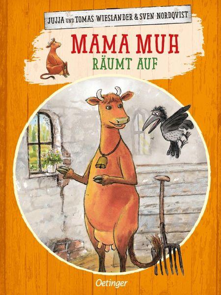 Mama Muh räumt auf / Mama Muh Bd.5 - Wieslander, Jujja; Wieslander, Tomas; Nordqvist, Sven