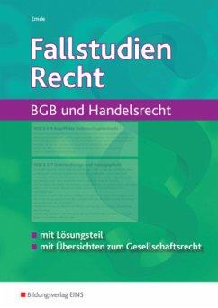 BGB und Handelsrecht mit Übersichten zum Gesellschaftsrecht / Fallstudien Recht - Emde, Rainer