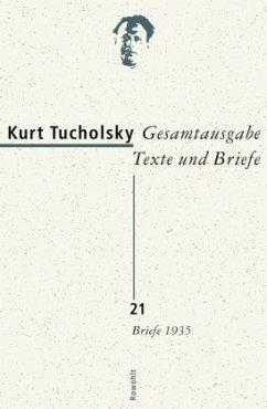 Gesamtausgabe 21. Briefe 1935 - Tucholsky, Kurt
