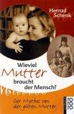 Wieviel Mutter braucht der Mensch?