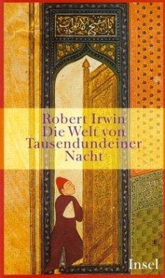 Die Welt von Tausendundeine Nacht - Irwin, Robert